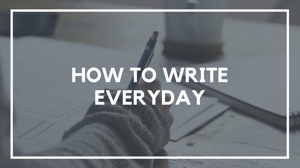 How To Write Everyday