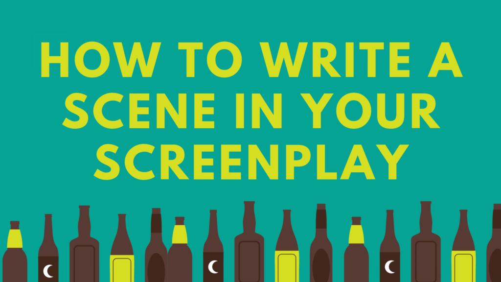 How To Write A Scene In A Screenplay