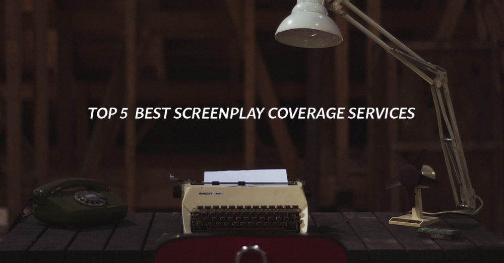 Top 5 Best Screenplay Coverage Services