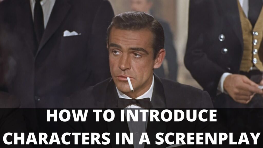 How To Introduce Characters In A Screenplay