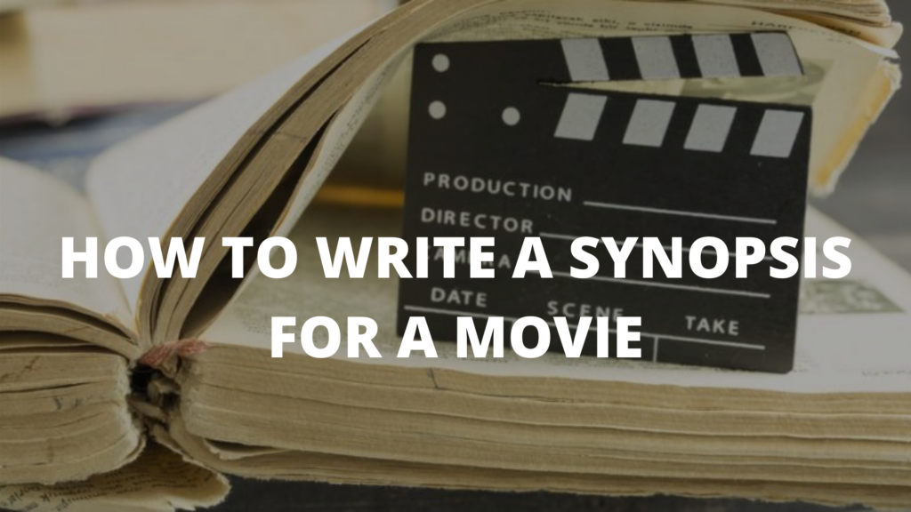 How To Write A Synopsis For A Movie