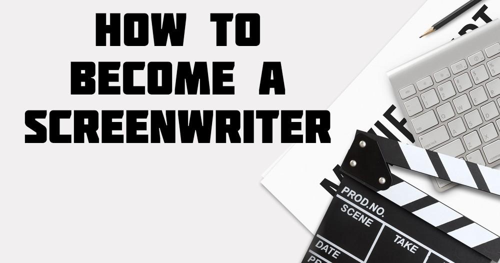 How To Become A Screenwriter