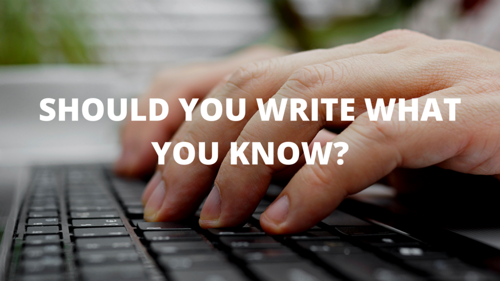 Should You Write What You Know?