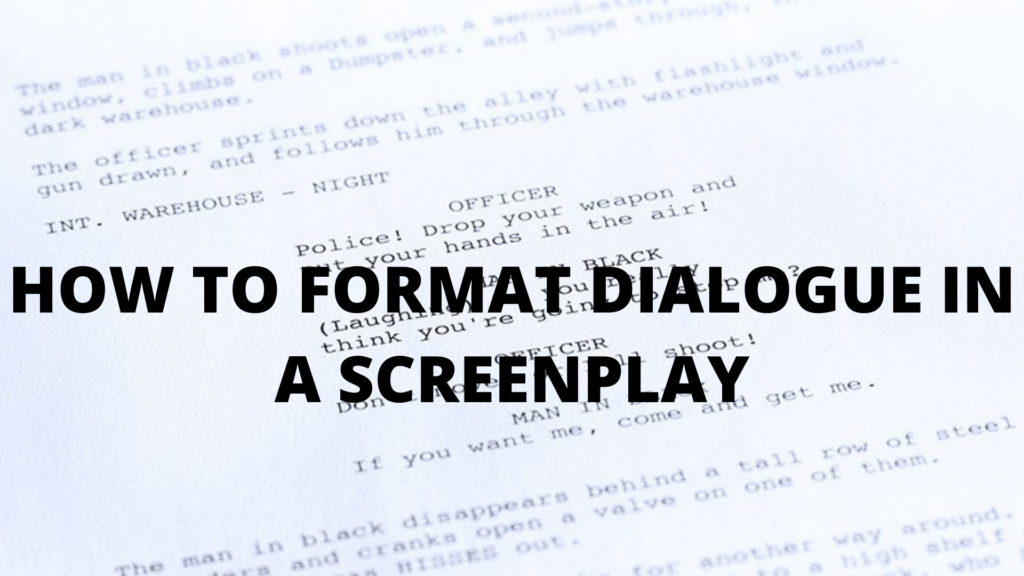 How To Format Dialogue In A Screenplay