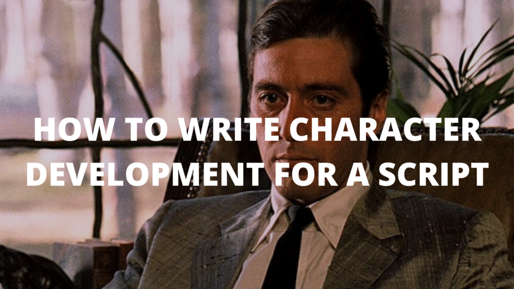 How To Write Character Development For A Script